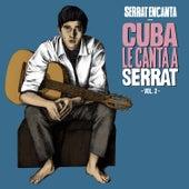 Serrat Encanta: Cuba Le Canta a Serrat Vol. 2 by Various Artists