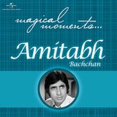 Magical Moments - Amitabh Bachchan von Various Artists