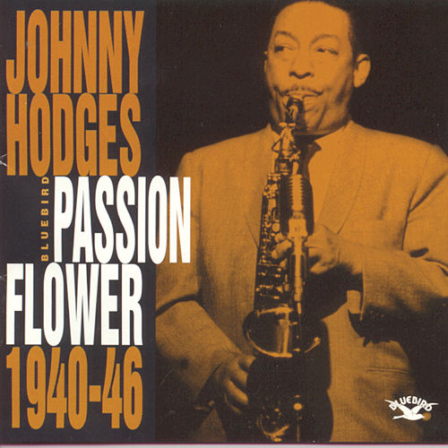 Passion Flower (1940-46) by Johnny Hodges
