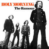 Holy Morning (Bonus Track Version) by The Rumour