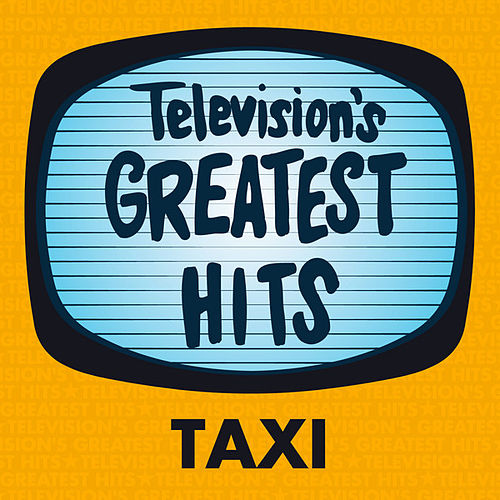 Taxi by Television's Greatest Hits Band