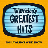 The Lawrence Welk Show by Television's Greatest Hits Band