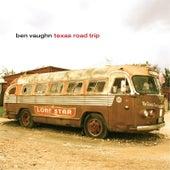 Texas Road Trip by Ben Vaughn