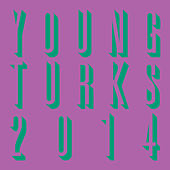 Young Turks 2014 de Various Artists