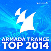 Armada Trance Top 2014 by Various Artists