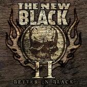 II: Better in Black by New Black