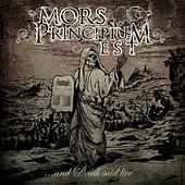 ...And Death Said Live by Mors Principium Est