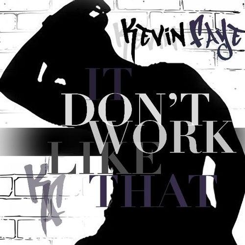 It Don't Work Like That de Kevin Faye