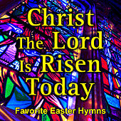 Christ the Lord Is Risen Today - Easter Hymns by Various Artists