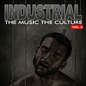 The Music The Culture: Industrial, Vol. 2 de Various Artists