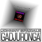 Gadjuronga 24 di Johnny Spaziale