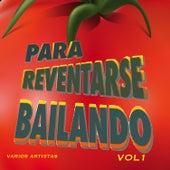Para Reventarse Bailando, Vol.1 de Various Artists