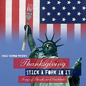 Thanksgiving: Stick a Fork in It (Songs of Thanks and Gratitude) de Various Artists