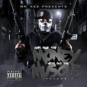 Cant Have The Money Without The Muscle by Mr. Kee