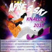 Après Ski Knaller 2015 von Various Artists