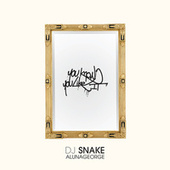 You Know You Like It (DJ Snake Remix) de AlunaGeorge