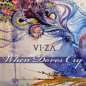 When Doves Cry by Viza