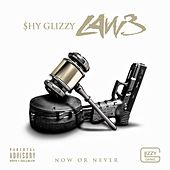 Law 3 by Shy Glizzy