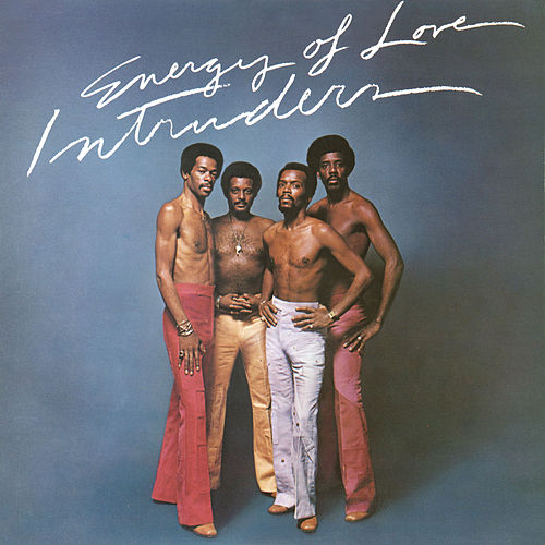 Energy of Love by The Intruders
