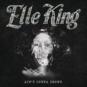 Ain't Gonna Drown de Elle King