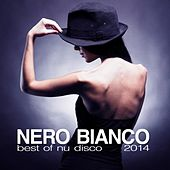 Nero Bianco - Best of Nu Disco 2014 de Various Artists