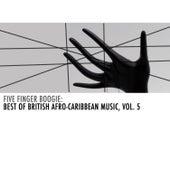 Five Finger Boogie: Best of British Afro-Caribbean Music, Vol. 5 von Various Artists