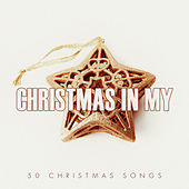 Christmas in My - 50 #christmas Songs von Various Artists