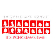It's #christmas Time - 50 Christmas Songs von Various Artists