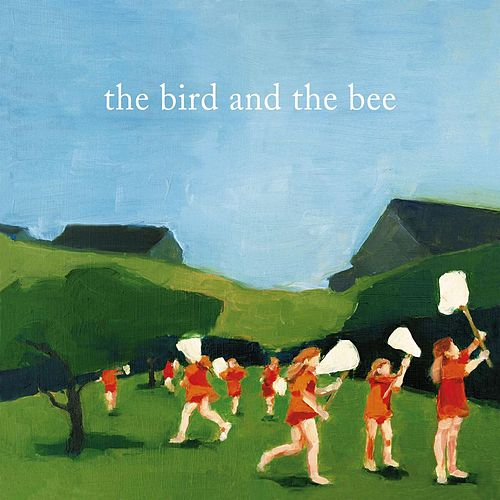 the bird and the bee by The Bird And The Bee