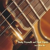 Don't Blame Me  by Bucky Pizzarelli