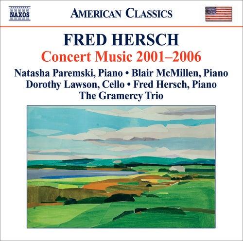 Hersch, Fred: Concert Music 2001-2006 by Various Artists