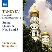 Taneyev, Sergey: Complete String Quartets Vol. 1 by Carpe Diem String Quartet