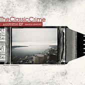 Acoustic EP: Seattle Sessions by The Classic Crime