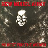 No Rest For The Wicked by New Model Army