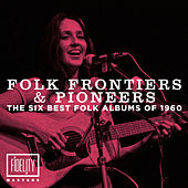 Folk Frontiers and Pioneers – the Six Best Folk Albums of 1960  de Various Artists