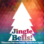 Jingle Bells ! Villancicos Internacionales Populares en Inglés de Various Artists