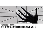 Five Finger Boogie: Best of British Afro-Caribbean Music, Vol. 3 by Various Artists