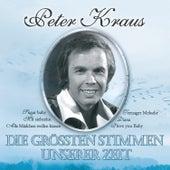 Die grössten Stimmen unserer Zeit by Peter Kraus