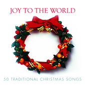 Joy to the World - 50 Traditional #christmas Songs by Various Artists