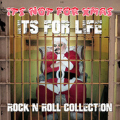 It's Not for Xmas, It's for Life - Rock n Roll Collection de Various Artists