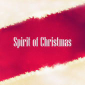 Spirit of Christmas - Vol. 1 de Various Artists