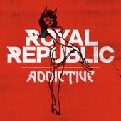 Addictive by Royal Republic