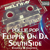 Flippin' on the Southside by Pollie Pop