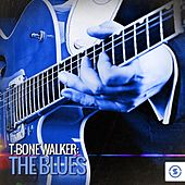 T- Bone Walker: The Blues by T-Bone Walker