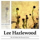 We All Make the Flowers Grow von Lee Hazlewood