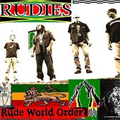 Rude world order by The Rudies