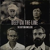 Deep on the Line by Bottom Dwellers