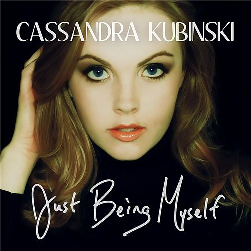 Just Being Myself de Cassandra Kubinski