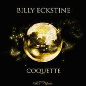 Coquette by Billy Eckstine