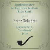 Symphonieorchester des Bayerischen Rundfunks / Rafael Kubelik spielen: Franz Schubert: Symphonie Nr. 7 -
